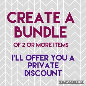 Other - Bundle 2+ items and get a private discount offer